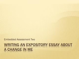 Writing an expository essay about a change in me
