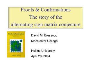 Proofs & Confirmations The story of the  alternating sign matrix conjecture