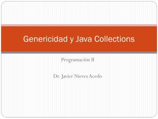 Genericidad  y Java  Collections