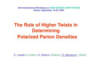 The Role of Higher Twists in Determining  Polarized Parton Densities