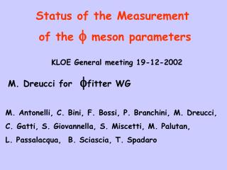 Status of the Measurement  of the  f  meson parameters