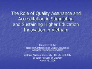 Presented at the National Conference on Quality Assurance  in Higher Education Innovation