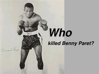 Who killed Benny Paret?