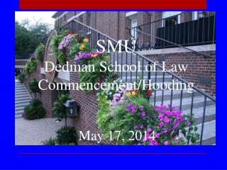 SMU Dedman School of Law Commencement/Hooding