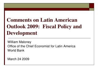 Comments on Latin American Outlook 2009:  Fiscal Policy and Development