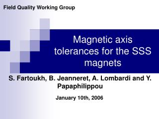 Magnetic axis tolerances for the SSS magnets