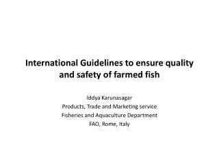 International Guidelines to ensure quality and safety of farmed fish