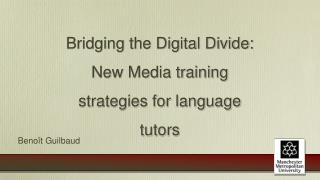 Bridging the Digital Divide: New Media training strategies for language tutors