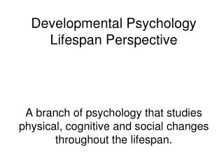 Developmental Psychology Lifespan Perspective