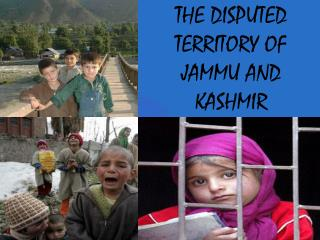THE DISPUTED TERRITORY OF JAMMU AND KASHMIR
