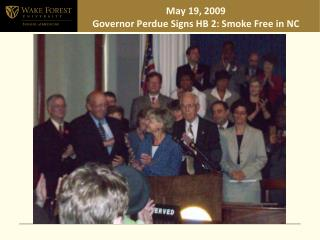 May 19, 2009  Governor Perdue Signs HB 2: Smoke Free in NC