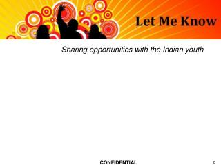 Sharing opportunities with the Indian youth