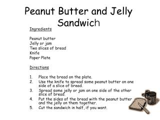 Peanut Butter and Jelly Sandwic h