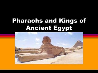 Pharaohs and Kings of Ancient Egypt