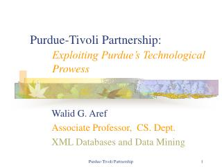 Purdue-Tivoli Partnership: Exploiting Purdue's Technological 	Prowess
