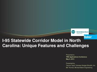 I-95 Statewide Corridor Model in North Carolina: Unique Features and Challenges