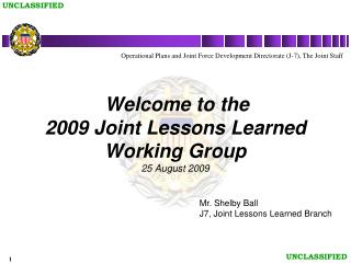 Welcome to the  2009 Joint Lessons Learned Working Group 25 August 2009