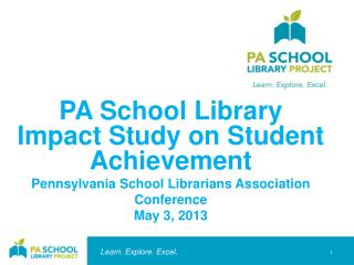 PA  School Library Impact Study on Student Achievement Pennsylvania School Librarians Association