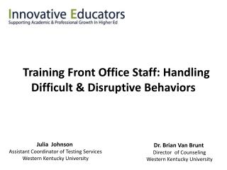 Training Front Office Staff : Handling  Difficult & Disruptive Behaviors