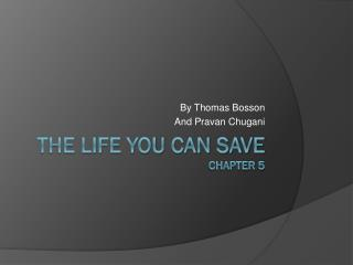 The life you can save Chapter 5