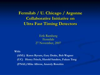 Fermilab / U. Chicago / Argonne Collaborative Initiative on  Ultra Fast Timing Detectors