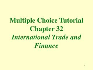 Multiple Choice Tutorial Chapter 32 International Trade and Finance