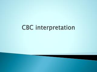 CBC interpretation