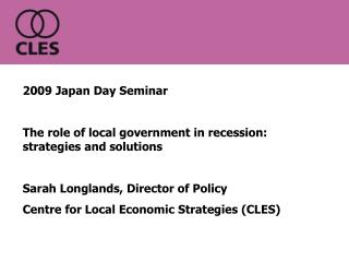 2009 Japan Day Seminar The role of local government in recession: strategies and solutions