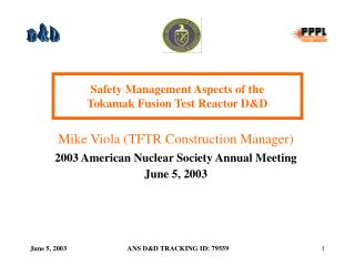 Safety Management Aspects of the  Tokamak Fusion Test Reactor D&D