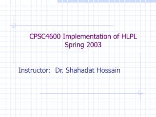 CPSC4600 Implementation of HLPL Spring 2003