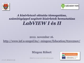 A kísérletező oktatás támogatása, számítógéppel segített kísérletek  bemutatása LabVIEW I és II