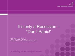 "It's only a Recession – ""Don't Panic!"""