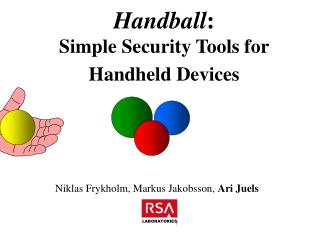 Handball : Simple Security Tools for        Handheld Devices