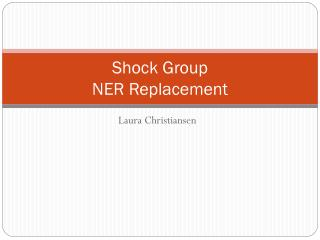 Shock Group NER Replacement