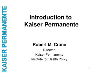 Introduction to  Kaiser Permanente