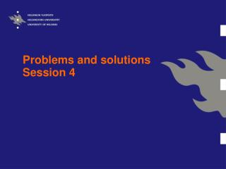 Problems and solutions Session 4