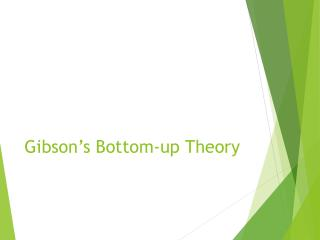 Gibson's Bottom-up Theory