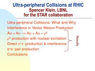 Ultra-peripheral Collisions at RHIC Spencer Klein, LBNL  for the STAR collaboration