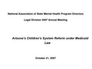 National Association of State Mental Health Program Directors Legal Division 2007 Annual Meeting