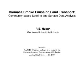 Biomass Smoke Emissions and Transport: Community-based Satellite and Surface Data Analysis
