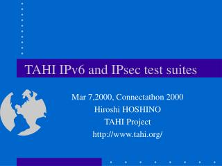 TAHI IPv6 and IPsec test suites