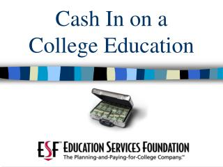 Cash In on a  College Education
