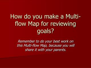 How do you make a Multi-flow Map for reviewing goals?