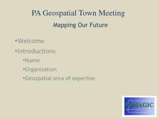 PA Geospatial Town Meeting Mapping Our Future