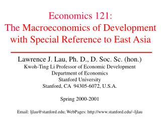 Economics 121: The  Macroeconomics of Development with Special Reference to East Asia