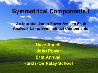 Dave Angell Idaho Power  21st Annual Hands-On Relay School