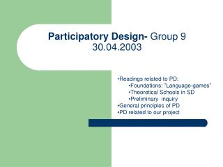 Participatory Design-  Group 9  30.04.2003