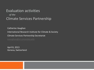 Evaluation activities  of the  Climate  S ervices Partnership