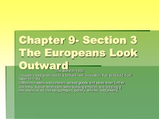 Chapter 9- Section 3 The Europeans Look Outward