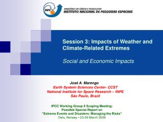 José A. Marengo Earth System Sciences Center- CCST National Institute for Space Research – INPE